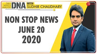 DNA: Non Stop News; June 20, 2020 | Sudhir Chaudhary | DNA Today | DNA Nonstop News | Hindi News