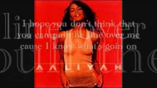 Aaliyah-Read Between The Lines (Lyrics)