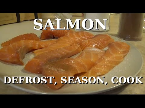 SALMON: How To Defrost, Season & Cook