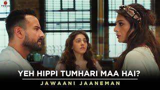 Yeh Hippi Tumhari Maa hai? | Saif Ali Khan, Tabu, Alaya F | Jawaani Janeman