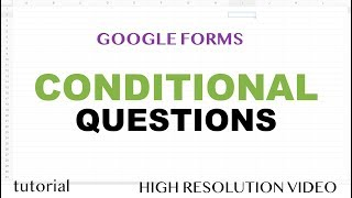 Google Forms - Conditional Questions Based On Answer, If Yes Then Go to Section - Part 4