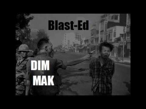 "Blast-Ed of U&I..""DIM MAK"""
