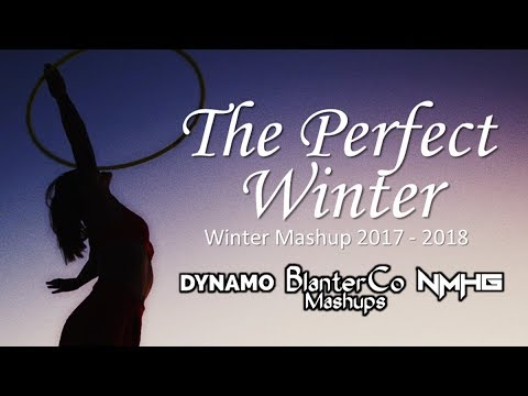 [66 Songs] ♫The Perfect Winter♫ (Winter Mashup 2017 - 2018 By Blanter Co, Dynamo & Nmhg)