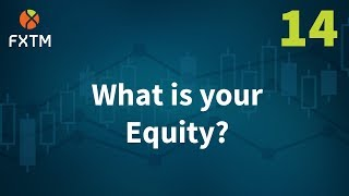 What is your Equity?