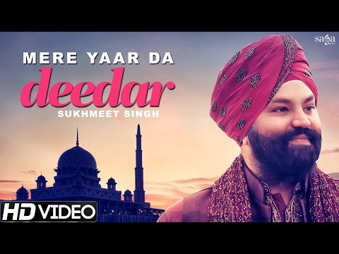 Mere Yaar Da Deedar  Sukhmeet Singh