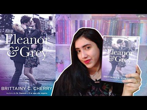 ?Eleanor & Grey ?| Brittainy C. Cherry | RESENHA | Leticia Ferfer | Livro Livro Meu |
