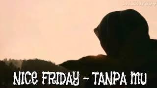 Download lagu Nice Friday Tanpamu Ost Roman Picisan Mp3