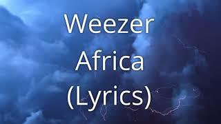 Weezer   Africa (Lyrics)