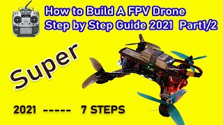Beginner Guide // How To Build FPV Drone 2021