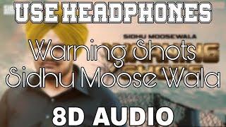 Warning Shots-Sidhu Moose Wala [8D AUDIO] Sunny Malton | 8D Punjabi Songs