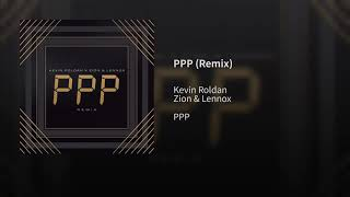 PPP (Remix) Kevin Roldán FT Zion & Lennox