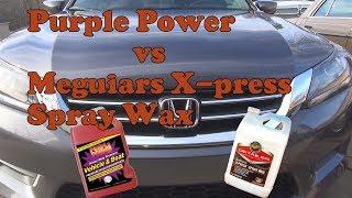 Purple Power Vehicle and Boat Wash vs Meguiars X-press Spray Wax