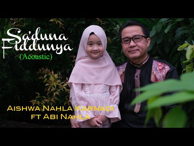 AISHWA NAHLA KARNADI Ft ABI NAHLA - SA'DUNA FIDDUNYA (COVER ACOUSTIC)