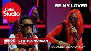 Cynthia Morgan, Henok & Masterkraft: Be My Lover – Coke Studio Africa