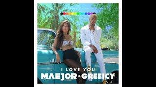 Maejor, Greeicy   I Love You  ( Remix Dj Gregory ) 2019