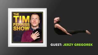 Jerzy Gregorek Interview | The Tim Ferriss Show (Podcast)