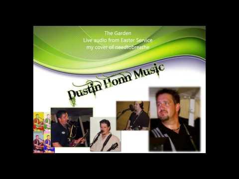 Garden -- Dustin Honn Cover of needtobreathe