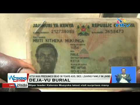 Kitui man presumed dead 30 years ago, dies, leaving family in limbo