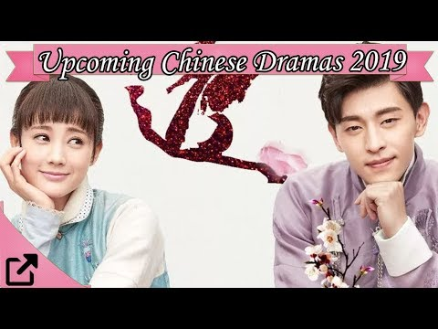 Top 10 Upcoming Chinese Dramas 2019