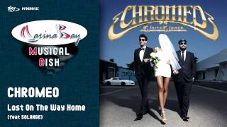 CHROMEO - Lost On The Way Home [feat SOLANGE]