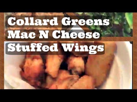 Collard Greens Mac N Cheese Stuffed Fried Chicken Wings