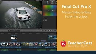 Learn How To Use Final Cut Pro X In 30 Minutes Or Less (FCPX)