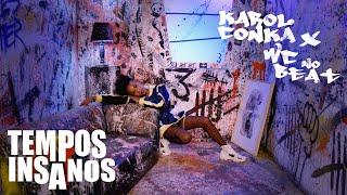 Karol Conka feat. WC no Beat - Tempos Insanos