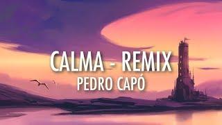 Calma (Remix)   Pedro Capó, Farruko (Lyrics) 🎵