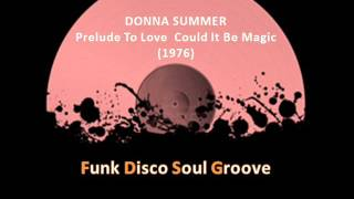 DONNA SUMMER  -  Prelude To Love  Could It Be Magic  (1976)