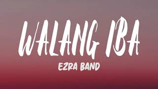 Ezra Band - Walang Iba (Lyrics)