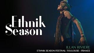 Illan Riviere @ Ethnik Season#6