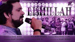 Bismillah by Saaz || Best Sufi Song || 2016 || SAA - saaztheband