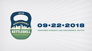 IKFF Northwest Kettlebell Championships 2018 (Seattle, WA)