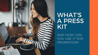 What is a Press Kit And How Can You Use it For Promotion?