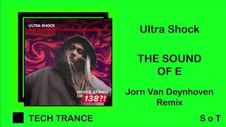 Ultra Shock - The Sound Of E (Jorn van Deynhoven Remix) [Who