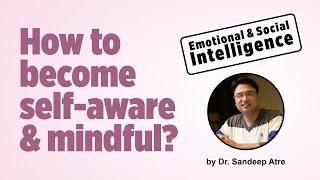 Self awareness I Mindfulness I Emotional Intelligence & Social Intelligence I ANS I EQ