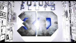 Future - Jealous (Prod. by Mike Will Made It) Pluto 3D