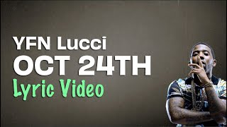 YFN Lucci   Oct. 24th (Lyrics) | Lyrics On Lock