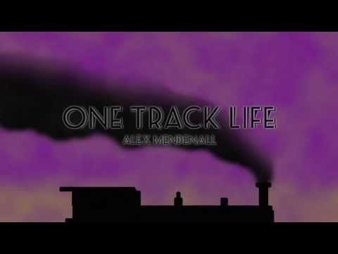 Alex Mendenall - One Track Life [Official Audio]