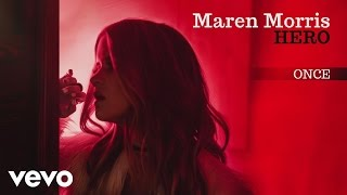 Once (Audio) - Maren Morris  (Video)
