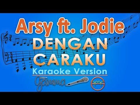 , title : 'Arsy Widianto ft. Brisia Jodie - Dengan Caraku (Karaoke) | GMusic'