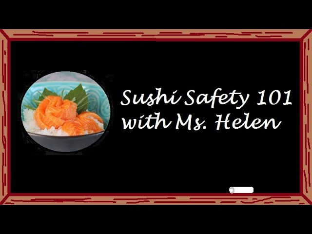 Raw Fish Safety (bacteria and parasite education for sushi lovers)