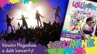 Lollymánie - Vánoční Megashow a další koncerty