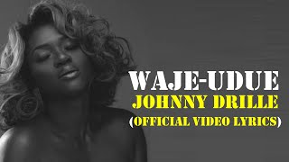 Waje  Udue Ft   Johnny Drille (official Video Lyrics)