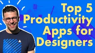Top 5 Productivity Apps for Designers w/ Francesco of Keep Productive