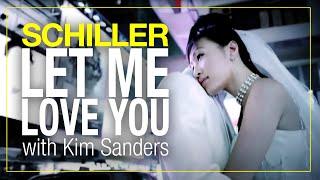 schiller let me love you