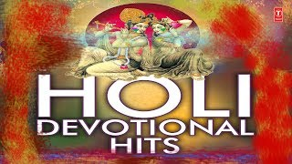 Holi 2018 Special I Holi Devotional Hits I Full Audio Song Juke Box