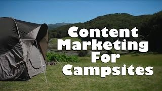 preview picture of video 'Content Marketing for Campsites and Hotels'