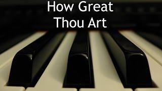How Great Thou Art - piano instrumental hymn with lyrics