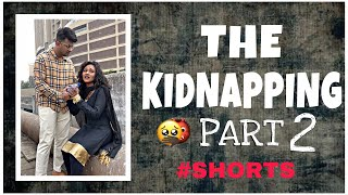 The Kidnapping Part 2 #shorts